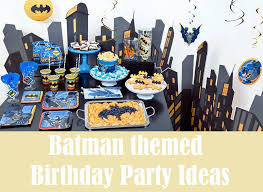 batman party ideas 14 batman birthday party ideas to plan a batman themed party