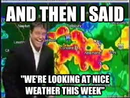 Funny Weather Memes - funny nice weather memes memes pics 2018