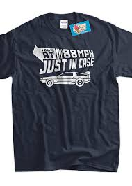 Funny future t shirt i drive 88 mph geek car time travel