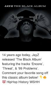 Jay Z 100 Problems Meme - jay z thhe black album 14 years ago today jayz released the black