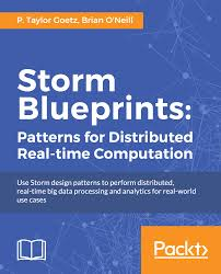 Blueprints by Storm Blueprints Patterns For Distributed Real Time Computation