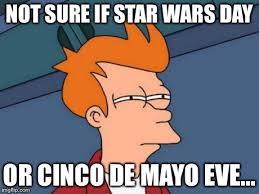 Star Wars Day Meme - futurama fry meme imgflip