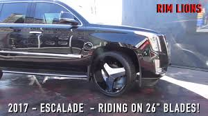 cadillac escalade 2017 lifted 2017 cadillac escalade with 26 inch custom rims youtube