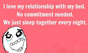 I Love My Bed Meme - i love my relationship with my bed