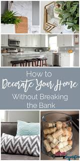 how to decorate your home without breaking the bank keys to