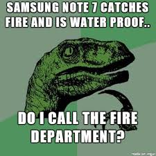 Samsung Meme - samsung s galaxy note 7 fiasco is causing the internet to have a