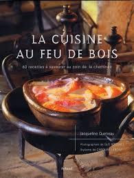 feu de cuisine livre la cuisine au feu de bois 60 recettes à savourer au coin