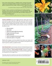 to turn a schoolyard into how to grow a garden a complete guide for parents and