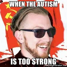 Hipster Meme Generator - when the autism is too strong autistic hipster meme meme generator