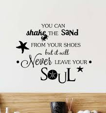 amazon com wall decal you can shake the sand from your shoes but amazon com wall decal you can shake the sand from your shoes but it will never leave your soul beach ocean inspired cute wall vinyl art quote inspirational
