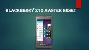 reset hard blackberry z10 blackberry z10 hard reset master reset