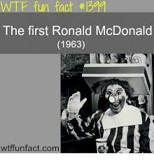 Ronald Meme - wtf fun fact 1311 the first ronald mcdonald 1963 wtffunfactcom