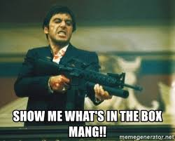 Whats In The Box Meme - show me what s in the box mang angry scarface meme generator