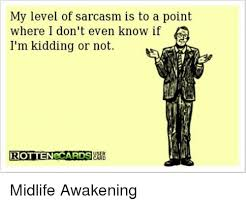 ecards for kids my level of sarcasm is to a point where i don t even if i m