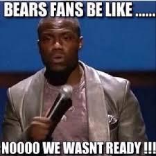 Chicago Bears Memes - bears fans be like noooo we wasn t ready