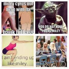 Miley Meme - put you on blast moron of the month miley cyrus