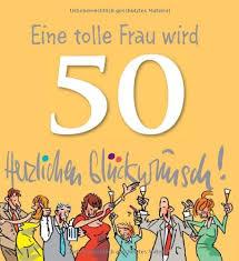 spr che zum 50 geburtstag frau geburtstag spruch 50 frau linguas
