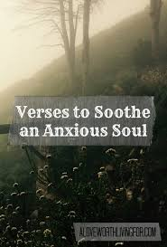 Bible Verse For Comfort Verses About Anxiety Scriptures To Soothe An Anxious Soul