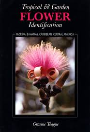 tropical u0026 garden flower identification graeme teague david