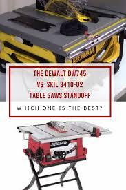skil portable table saw comparing the dewalt dw745 vs skil 3410 02 table saws