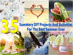 35 summery diy projects and activities for the best summer ever