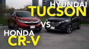 hyundai tucson or honda crv 2017 honda cr v vs hyundai tucson comparison
