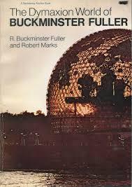the dymaxion world of buckminster fuller r buckminster fuller