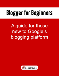 Blogger Guide Pdf | blogger buster blogger for beginners free ebook guide pdf