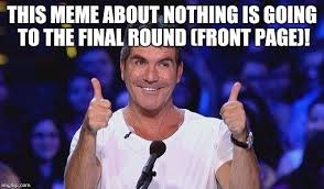 Simon Cowell Meme - simon cowell approved imgflip