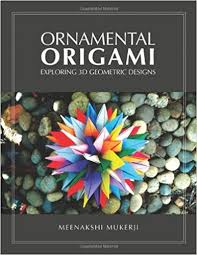 ornamental origami exploring 3d geometric designs meenakshi