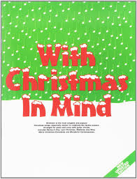 with christmas in mind nineteen of the most singable and popular