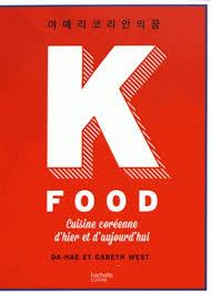 cuisine d hier et d aujourd hui k food cuisine coréenne d hier et d aujourd hui librairie le phénix