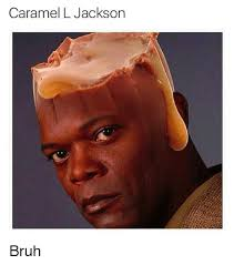 Bruh Meme - caramel l jackson bruh bruh meme on sizzle
