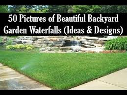 Backyard Waterfalls Ideas 50 Pictures Of Beautiful Backyard Garden Waterfalls Ideas