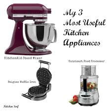 my 3 most useful kitchen appliances tell me yours