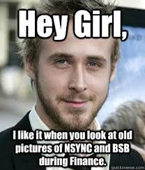 Nsync Meme - hey girl i like it when you look at old pictures of nsync and bsb