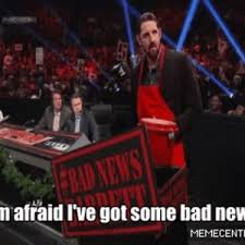 Bad News Barrett Meme - bad news barrett has some news for you by graymatternz meme center
