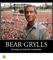 Bear Gryls Meme - osama is baden 05 bear grylls he simply survived the loveparade