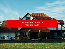 R S Roofing by The Facebook Advertising Guide For Roofers Roofing Marketing Pros