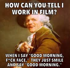 Film Memes - film industry truths imgur
