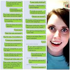 Obsessed Girlfriend Meme - overly attached girlfriend