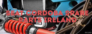 seat cordoba spare parts ireland find seat cordoba used parts ie