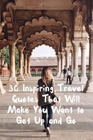 30 inspiring travel quotes that will make you want to get up and