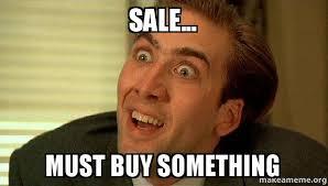 Buy Meme - sale must buy something sarcastic nicholas cage make a meme