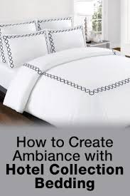 how to create ambiance with hotel collection bedding overstock com