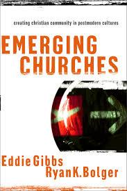 emerging churches creating christian community in postmodern