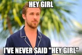 Happy Birthday Ryan Gosling Meme - hey girl meme ryan gosling meme