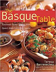 cuisine basque the basque table home cooking from spain s most