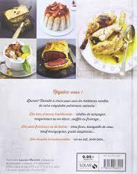 cuisine sur tf1 laurent mariotte révisons nos classiques les meilleures recettes laurent