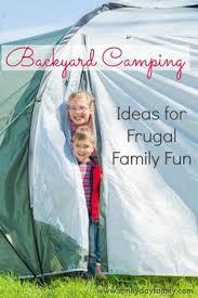 Backyard Campout Ideas How To Plan A Fun Family Backyard Camping Adventure